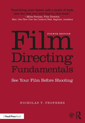 Film Directing Fundamentals: See Your Film Before Shooting - Proferes, Nicholas T.