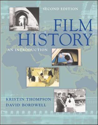 Film History: An Introduction - Bordwell, David, and Thompson, Kristin