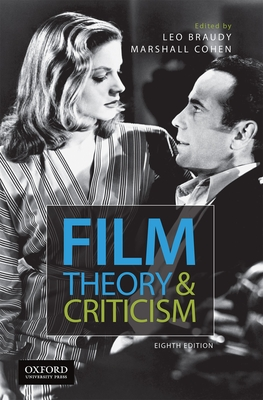 Film Theory and Criticism: Introductory Readings - Braudy, Leo, Professor (Editor), and Cohen, Marshall (Editor)