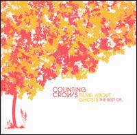 Films About Ghosts: The Best Of... [Bonus Track 2004] - Counting Crows