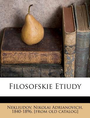 Filosofskie Etiudy - Nekliudov, Nikolai Adrianovich 1840-189 (Creator)