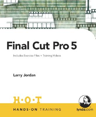 Final Cut Pro 5 - Jordan, Larry