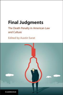 Final Judgments: The Death Penalty in American Law and Culture - Sarat, Austin (Editor)
