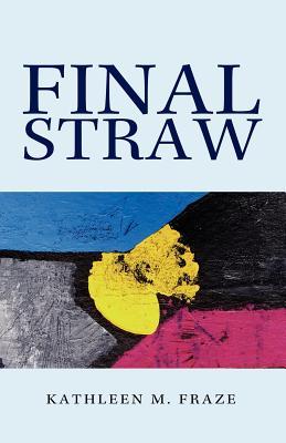 Final Straw - Fraze, Kathleen M