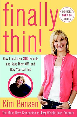 Finally Thin!: How I Lost Over 200 Pounds and Kept Them Off - And How You Can Too - Bensen, Kim