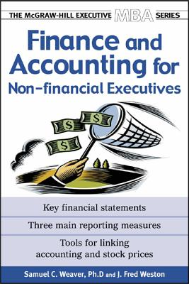 Finance & Accounting for Non-Financial Managers - Weaver, Samuel C, and Weston, J Fred