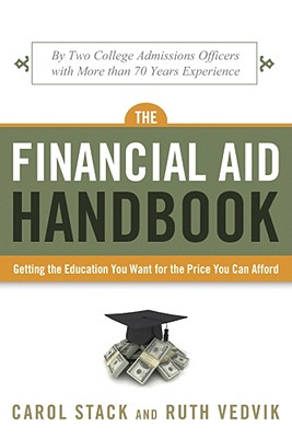 Financial Aid Handbook: Getting the Education You Want for the Price You Can Afford - Stack, Carol, and Vedvik, Ruth