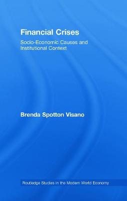 Financial Crises: Socio-Economic Causes and Institutional Context - Visano, Brenda Spotton