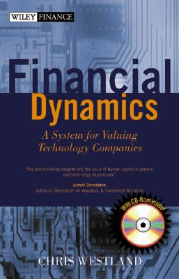 Financial Dynamics: A System for Valuing Technology Companies - Westland, Chris