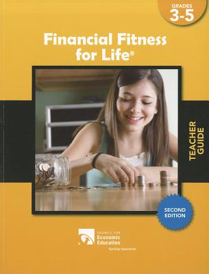 Financial Fitness for Life Teacher Guide, Grades 3-5 - Reiser, Mary Lynn