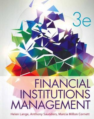 Financial Institutions Management - Lange, Helen, and Saunders, Anthony, and Cornett, Marcia Millon