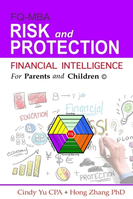 Financial Intelligence for Parents and Children: Risk and Protection - Yu Cpa, Cindy, and Zhang Phd, Hong