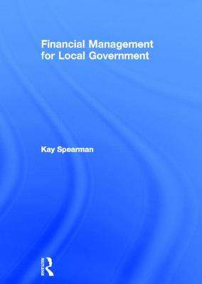 Financial Management for Local Government - Spearman, Kay