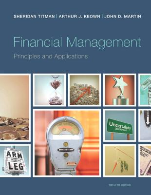 Financial Management: Principles and Applications Plus New Myfinancelab with Pearson Etext -- Access Card Package - Titman, Sheridan J, and Martin, John D, and Keown, Arthur J