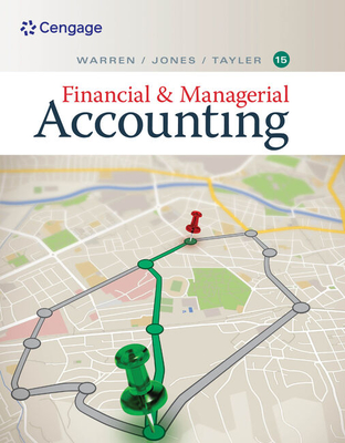 Financial & Managerial Accounting - Warren, Carl, and Tayler, Ph.D., CMA, William, and Jones, Jefferson