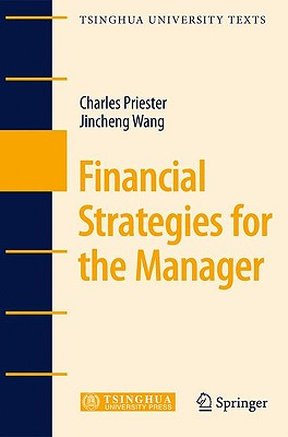 Financial Strategies for the Manager - Priester, Charles, and Wang, Jincheng