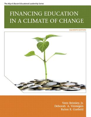 Financing Education in a Climate of Change Plus Myedleadershiplab with Pearson Etext -- Access Card Package - Brimley, Vern R, Jr., and Verstegen, Deborah A, and Garfield, Rulon R