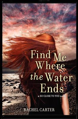 Find Me Where the Water Ends - Carter, Rachel