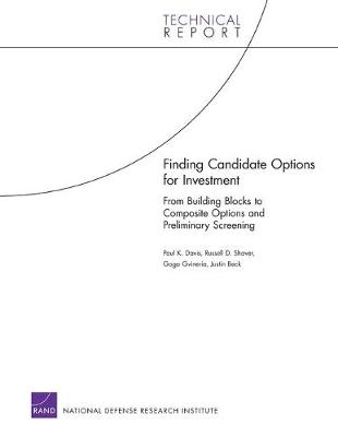 Finding Candidate Options for Investment: From Building Blocks to Composite Options and Preliminary Screening - Davis, Paul K, and Shaver, Russell D, and Gvineria, Gaga