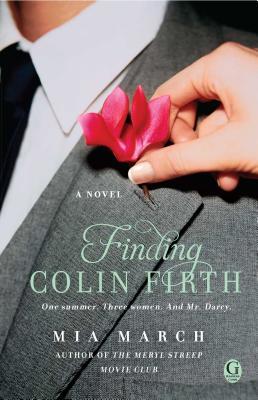 Finding Colin Firth - March, Mia