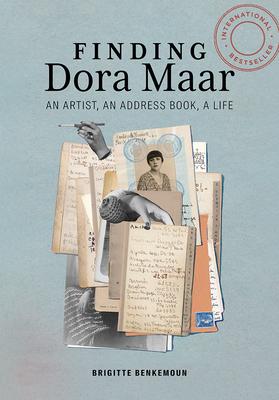 Finding Dora Maar: An Artist, an Address Book, a Life - Benkemoun, Brigitte, and Gladding, Jody (Translated by)