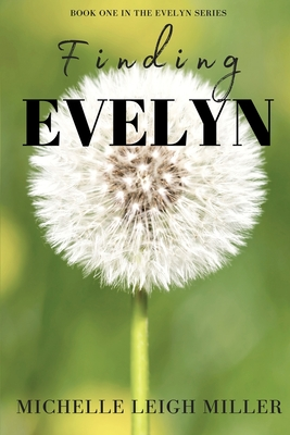 Finding Evelyn - Miller, Michelle Leigh