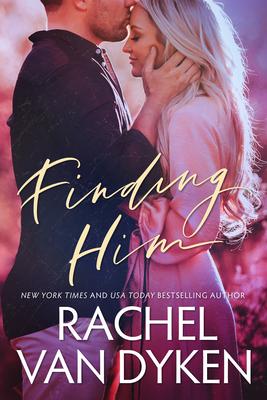 Finding Him - Van Dyken, Rachel