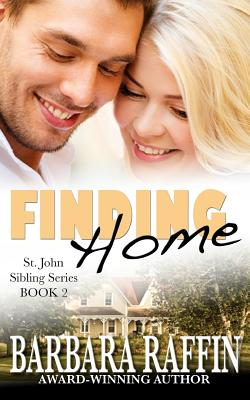 Finding Home: St. John Sibling Series, Book 2 - Raffin, Barbara