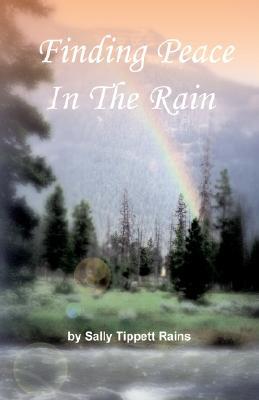 Finding Peace in the Rain - Tippett Rains, Sally