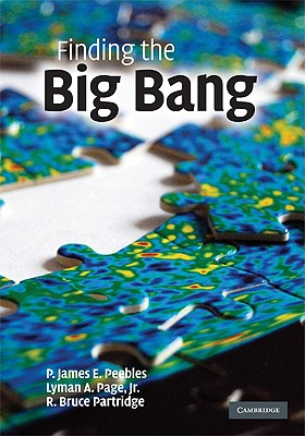 Finding the Big Bang - Peebles, P James E (Editor)