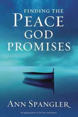 Finding the Peace God Promises - Spangler, Ann