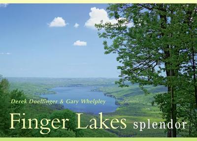 Finger Lakes Splendor - Doeffinger, Derek, and Whelpley, Gary