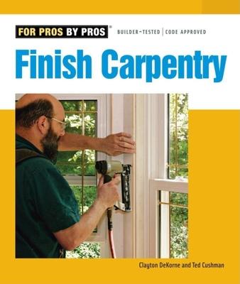 Finish Carpentry - Cushman, Ted, and DeKorne, Clayton