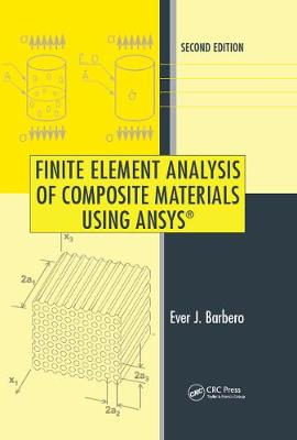 Finite Element Analysis of Composite Materials Using Ansys(r), Second Edition - Barbero, Ever J