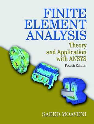 Finite Element Analysis: Theory and Application with ANSYS - Moaveni, Saeed