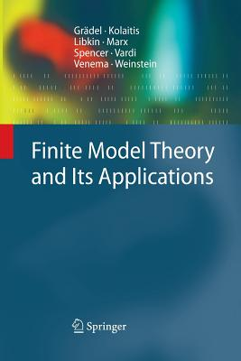 Finite Model Theory and Its Applications - Gradel, Erich