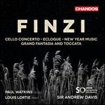 Finzi: Cello Concerto; Eclogue; New Year Music; Grand Fantasia and Toccata