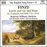 Finzi: Earth and Air and Rain; By Footpath and Stile; To a Poet - Iain Burnside (piano); Roderick Williams (baritone); Sacconi Quartet