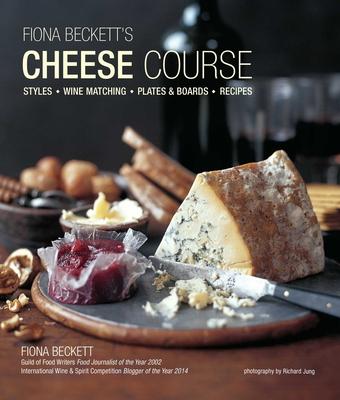 Fiona Beckett's Cheese Course - Beckett, Fiona