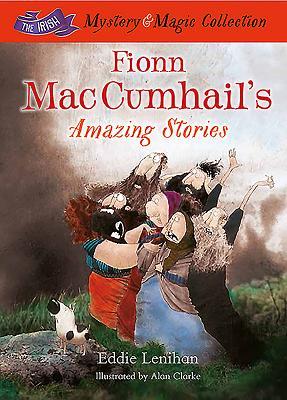 Fionn Mac Cumhail's Amazing Stories: The Irish Mystery and Magic Collection - Book 3 - Lenihan, Edmund