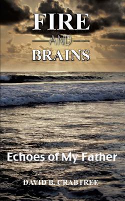Fire and Brains - Crabtree, David B