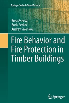 Fire Behavior and Fire Protection in Timber Buildings - Aseeva, Roza
