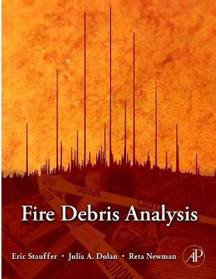 Fire Debris Analysis - Stauffer, Eric, and Dolan, Julia A, and Newman, Reta