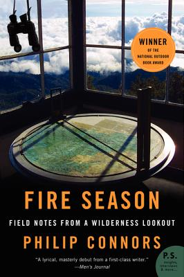 Fire Season: Field Notes from a Wilderness Lookout - Connors, Philip