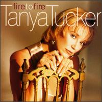 Fire to Fire - Tanya Tucker