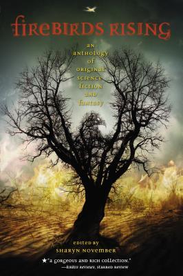 Firebirds Rising: An Anthology of Original Science Fiction and Fantasy - November, Sharyn (Editor)