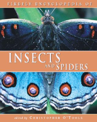 Firefly Encyclopedia of Insects and Spiders - O'Toole, Christopher (Editor)