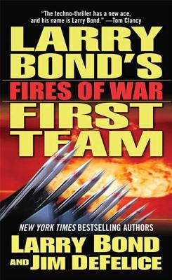 Fires of War - Bond, Larry, and DeFelice, James