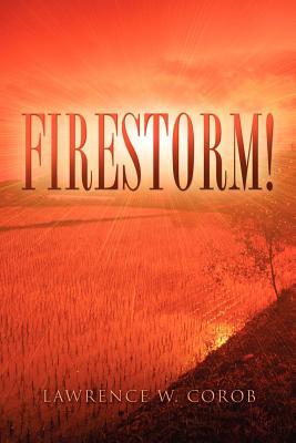 Firestorm! - Corob, Lawrence W