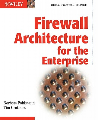 Firewall Architecture for the Enterprise - Pohlmann, Norbert
